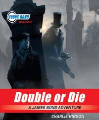 Young Bond 3: Double or Die