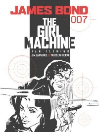 The Girl Machine James Bond Comic Collection